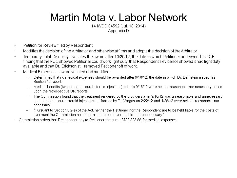 Martin Mota v. Labor Network 14 IWCC 04592 (Jul. 18, 2014) Appendix D Petition for Review filed by Respondent Modifies the decision of the Arbitrator