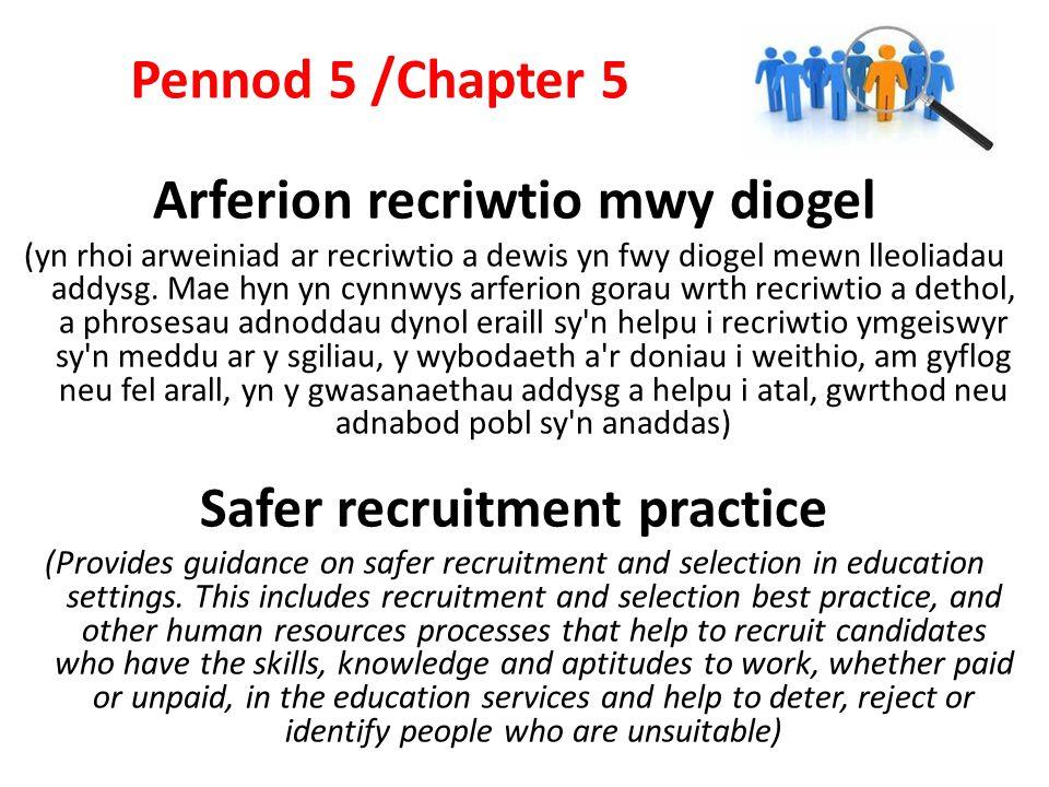 Arferion recriwtio mwy diogel (yn rhoi arweiniad ar recriwtio a dewis yn fwy diogel mewn lleoliadau addysg.