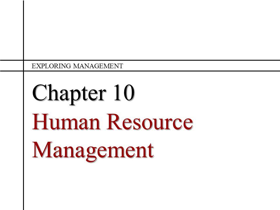 Chapter 10 Human Resource Management EXPLORING MANAGEMENT