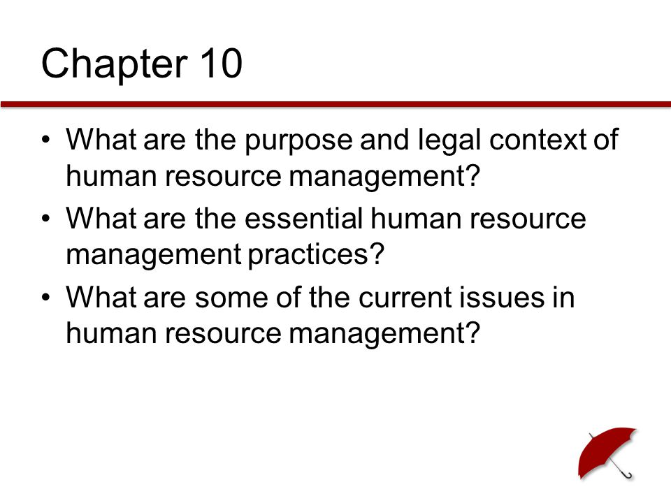 Chapter 10 What are the purpose and legal context of human resource management.