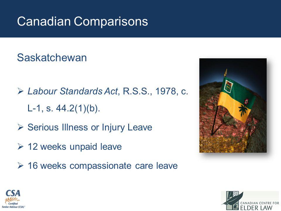 Canadian Comparisons Saskatchewan  Labour Standards Act, R.S.S., 1978, c.