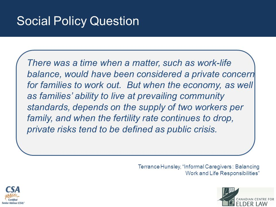 Social Policy Question There was a time when a matter, such as work-life balance, would have been considered a private concern for families to work out.