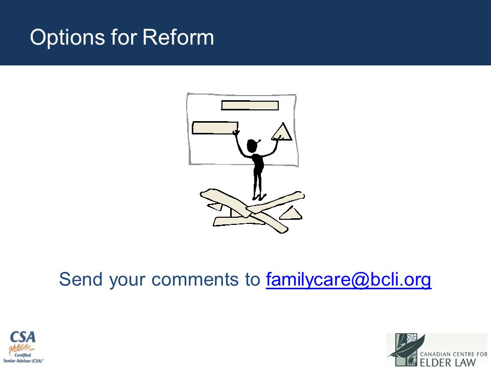 Options for Reform Send your comments to familycare@bcli.orgfamilycare@bcli.org