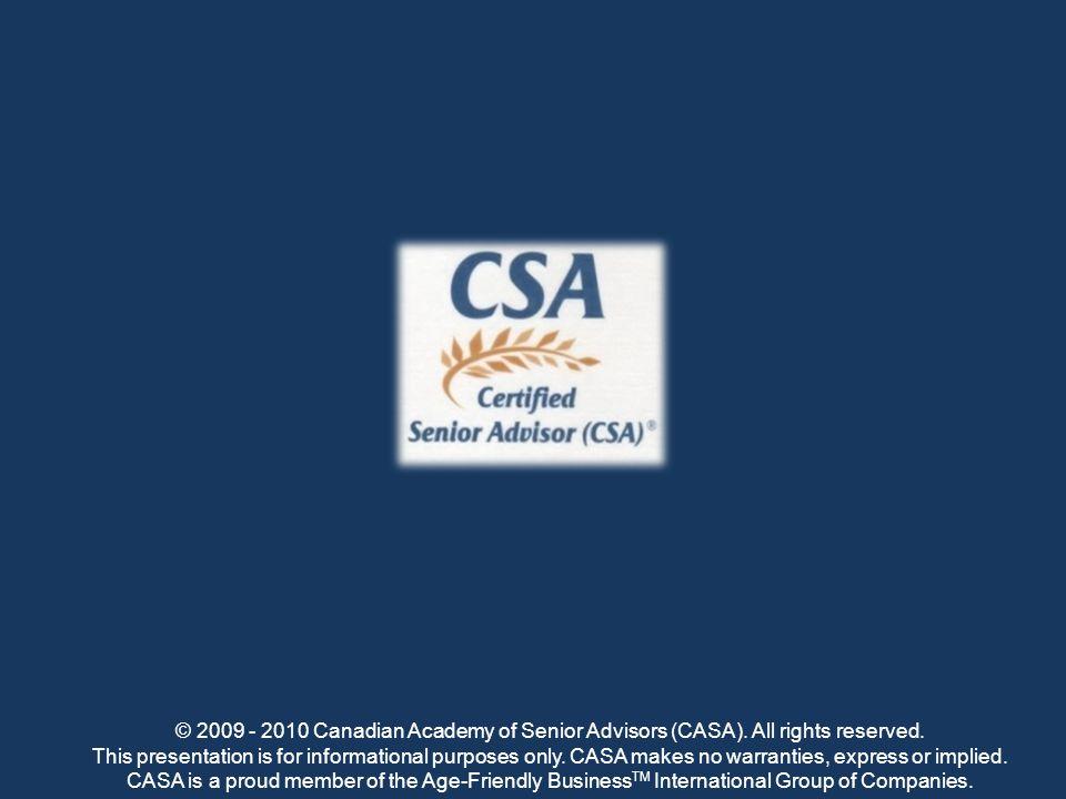 © 2009 - 2010 Canadian Academy of Senior Advisors (CASA).