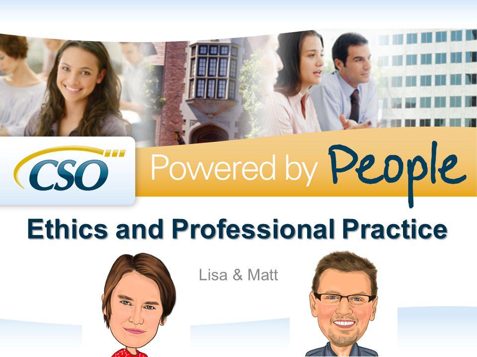 Ethics and Professional Practice Lisa & Matt