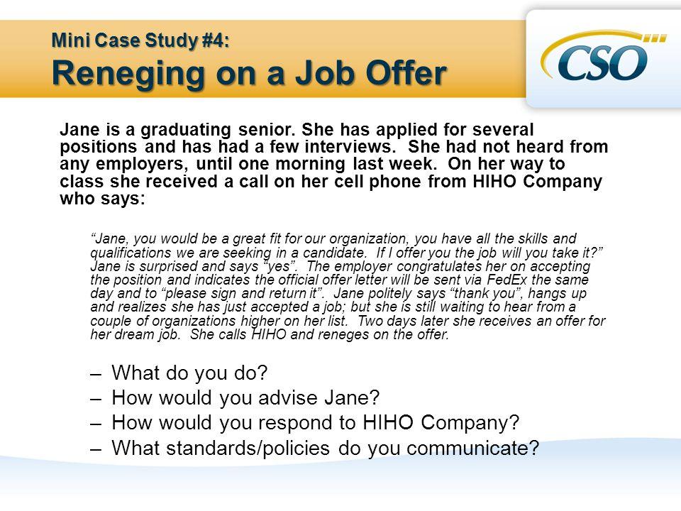 Mini Case Study #4: Reneging on a Job Offer Jane is a graduating senior.