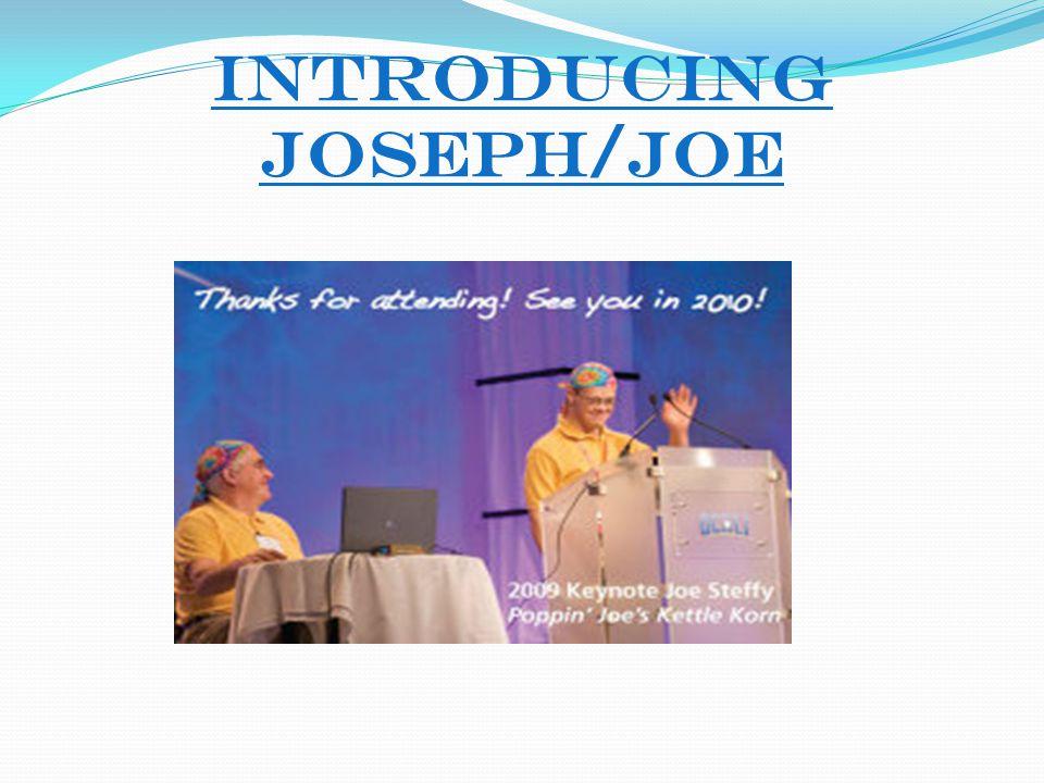 Introducing Joseph/Joe