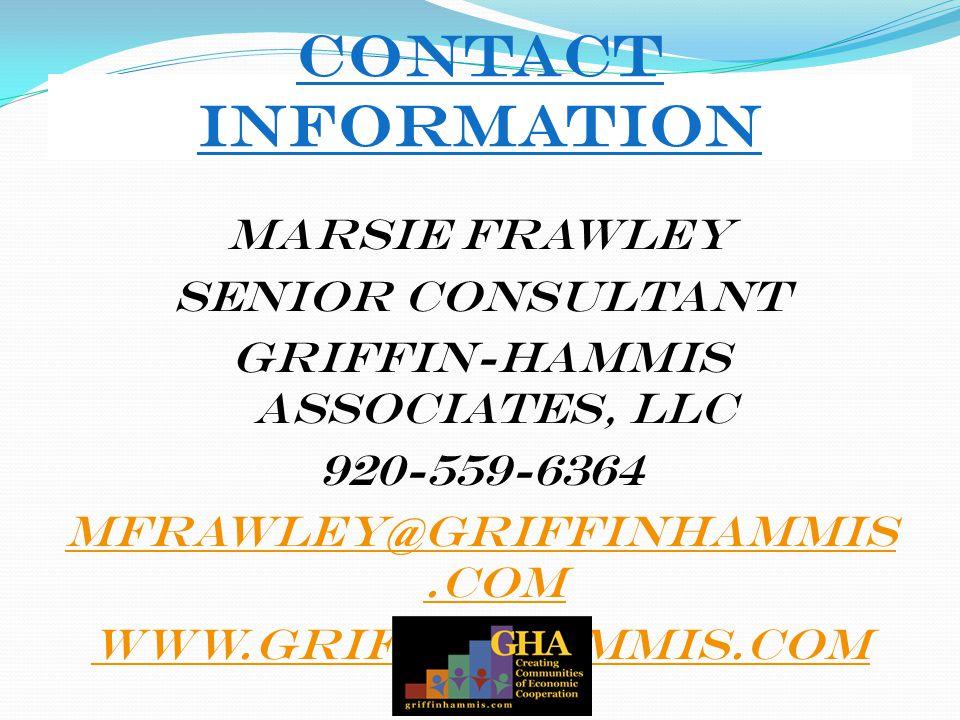 Contact Information Marsie Frawley Senior Consultant Griffin-Hammis Associates, LLC 920-559-6364 mfrawley@griffinhammis.com www.griffinhammis.com