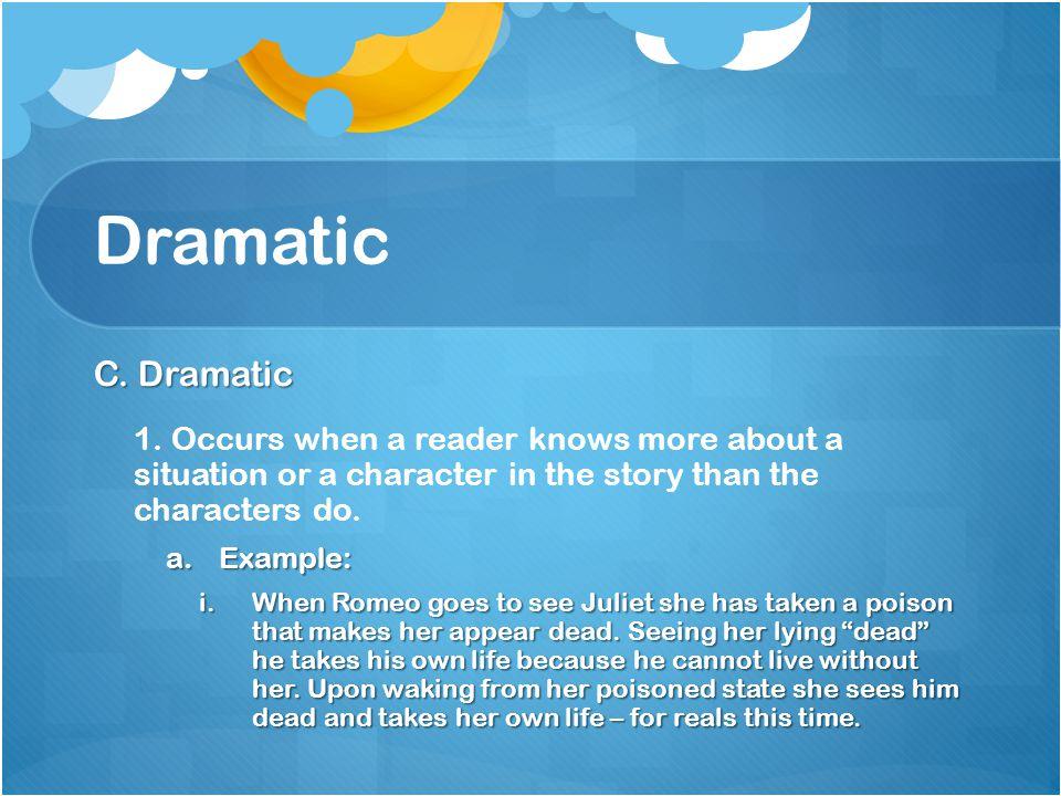 Dramatic C. Dramatic 1.