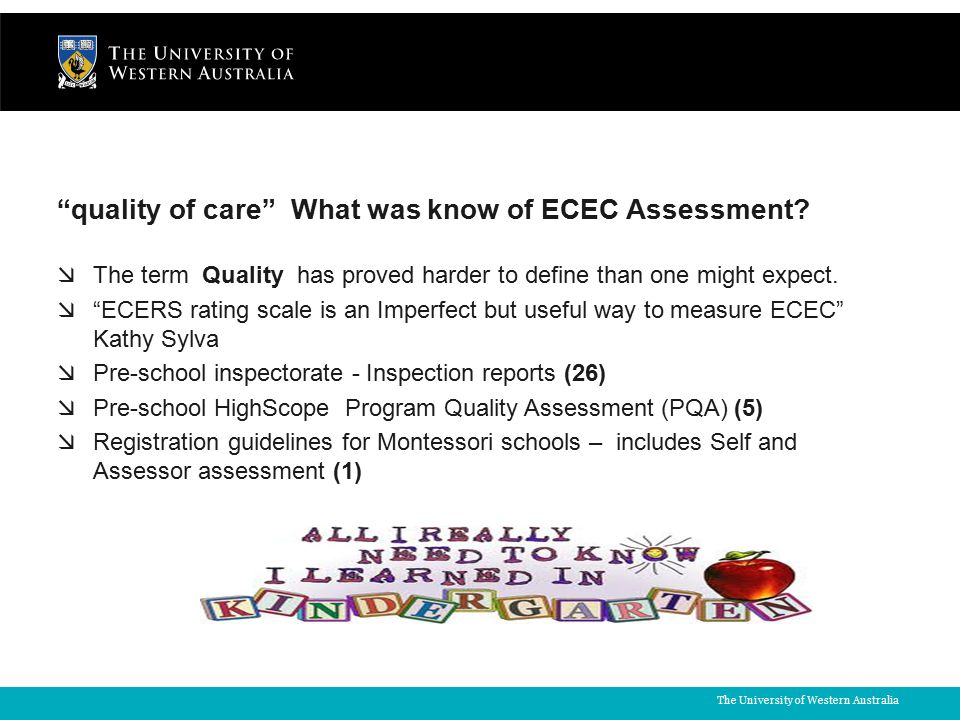 The University of Western Australia quality of care What was know of ECEC Assessment.