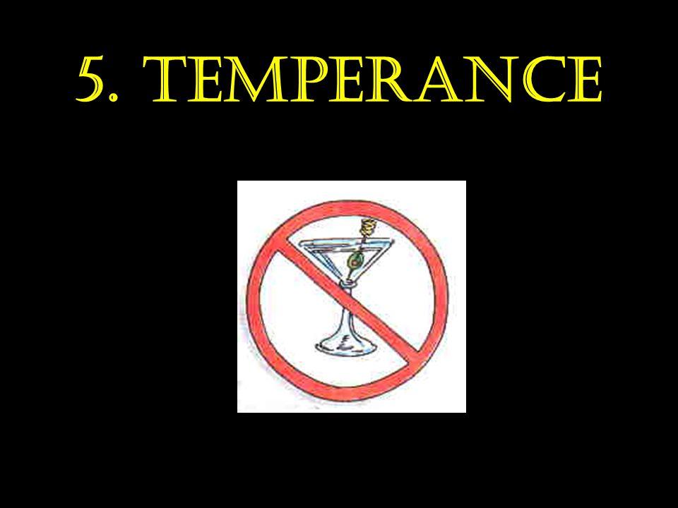 5. Temperance