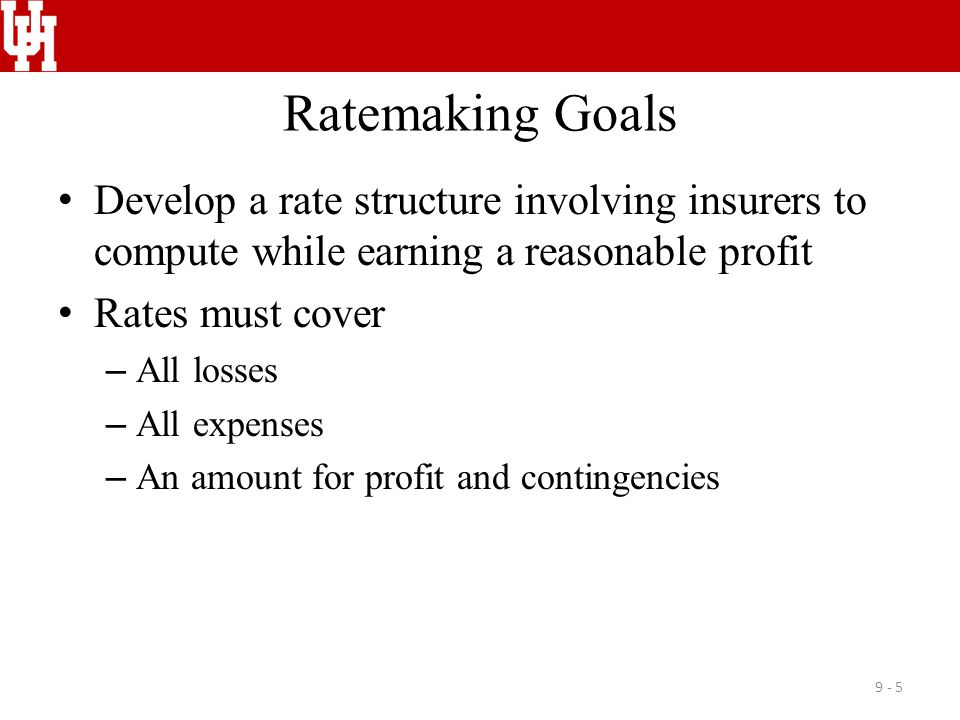Ratemaking Process Overview Used for creating or revising rates 1.Collect data 2.Adjust data 3.Calculate overall indicated rate change 4.Determine territorial and class relatives 5.Prepare rate filings and submit to regulatory authorities as required 9 - 16