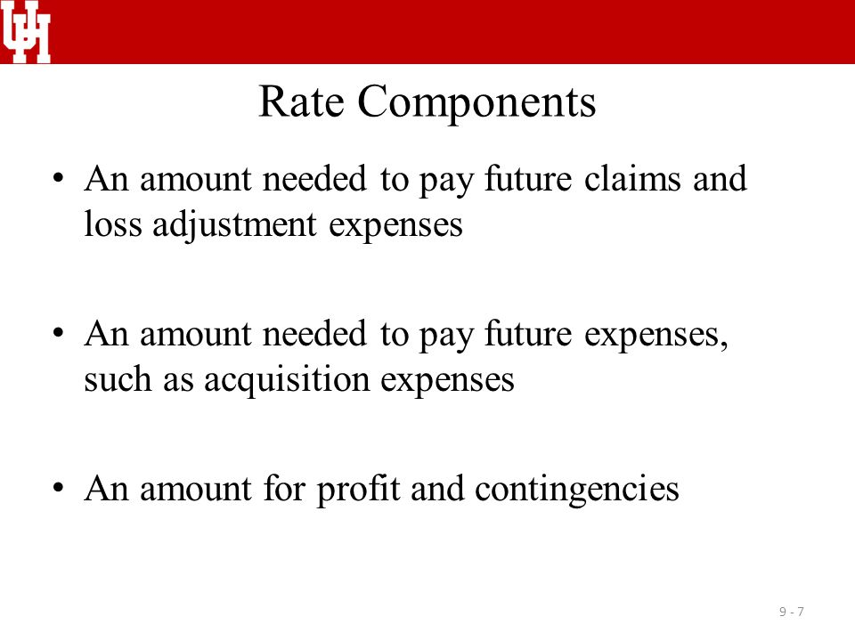 Ratemaking Terms Exposure base Pure premium Expense provision LAE Loading for profit and contingencies 9 - 8