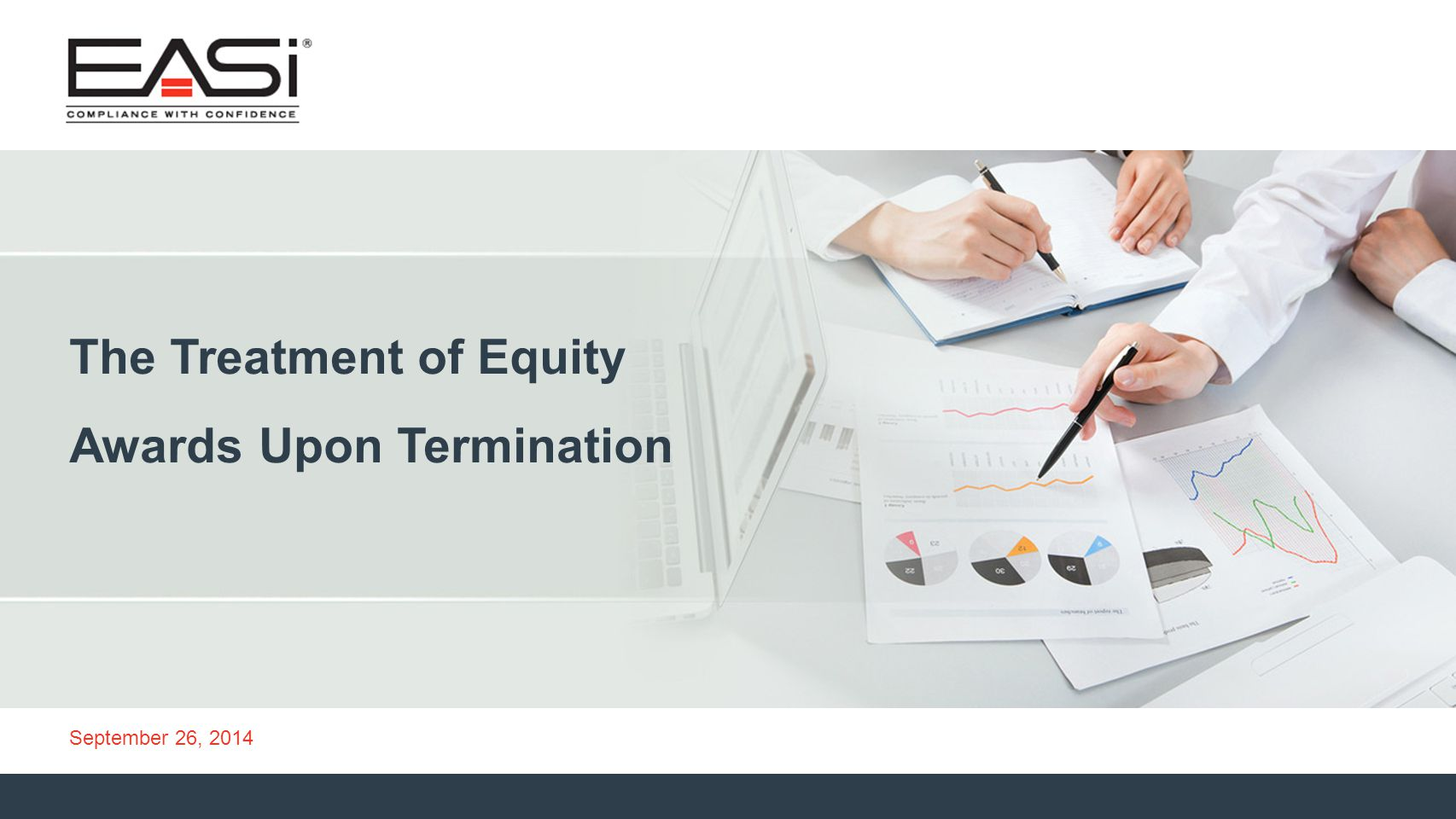 © 2013 Equity Administration Solutions, Inc. All rights reserved. 1 September 26, 2014 The Treatment of Equity Awards Upon Termination