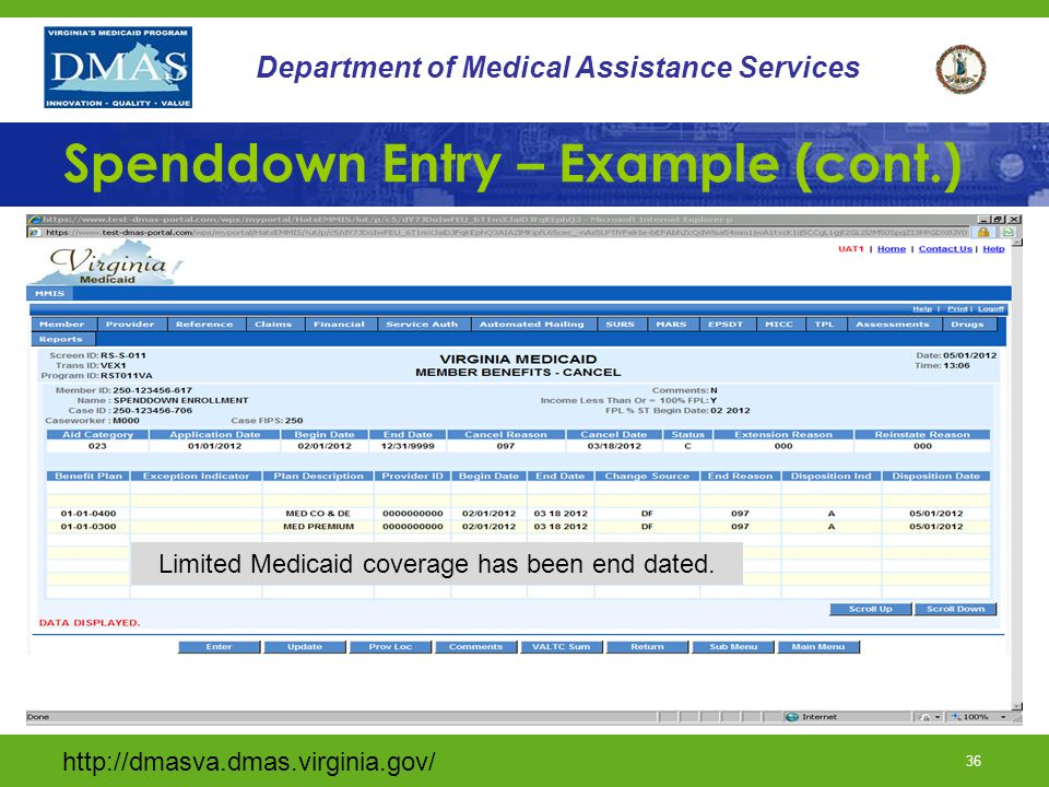 http://dmasva.dmas.virginia.gov/ 36 Department of Medical Assistance Services Spenddown Entry – Example (cont.) Limited Medicaid coverage has been end dated.