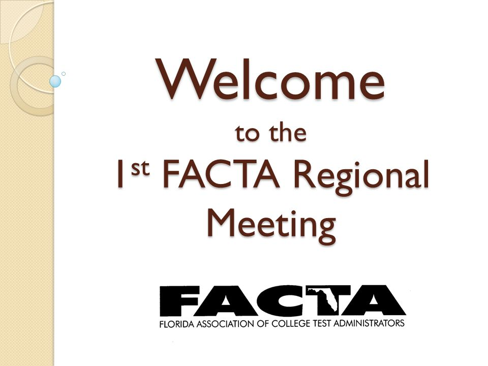 Welcome to the 1 st FACTA Regional Meeting