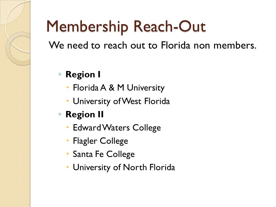 Membership Reach-Out We need to reach out to Florida non members.