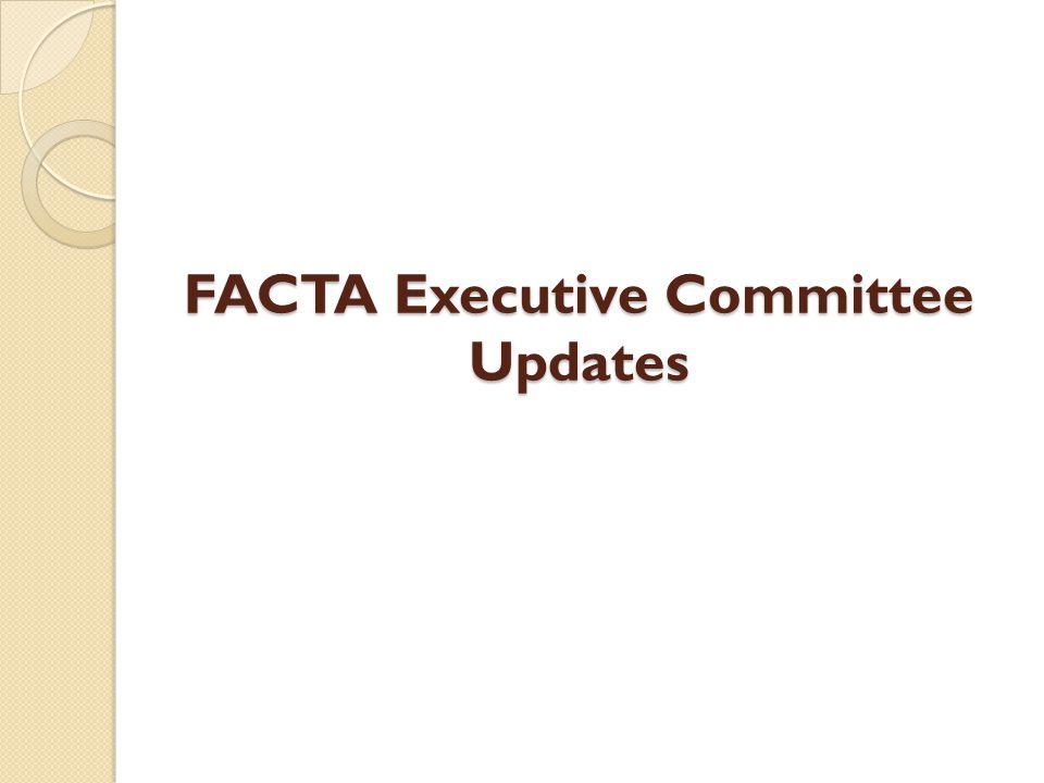 FACTA Executive Committee Updates