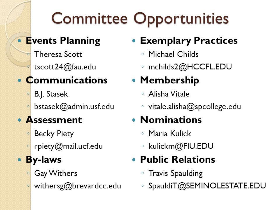 Committee Opportunities Events Planning ◦ Theresa Scott ◦ tscott24@fau.edu Communications ◦ B.J.