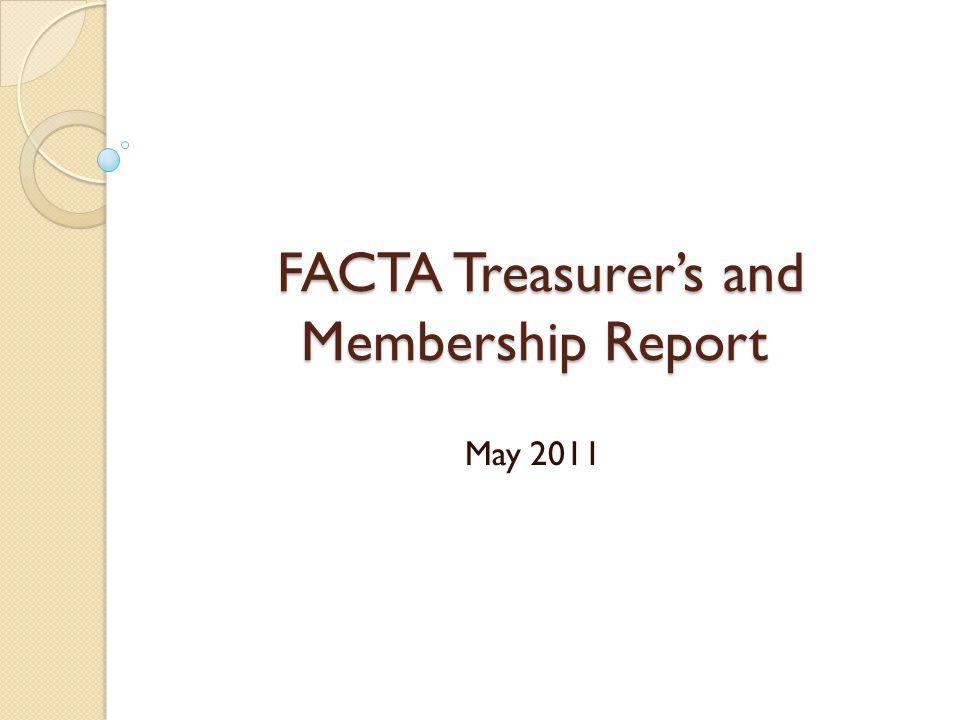 FACTA Treasurer's and Membership Report May 2011