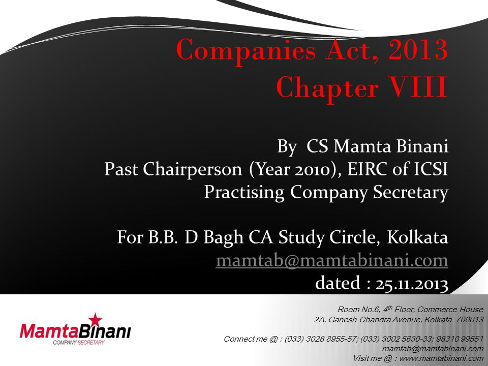 Chapter VIII The heading of the Chapter is: 'Declaration and Payment of Dividend' under the Companies Act, 2013 Sections ranging from 123 to 127 Total 5 sections Out of which 1 section has been made applicable from 12.09.13 The notified section is 127 (Punishment for failure to distribute dividends)