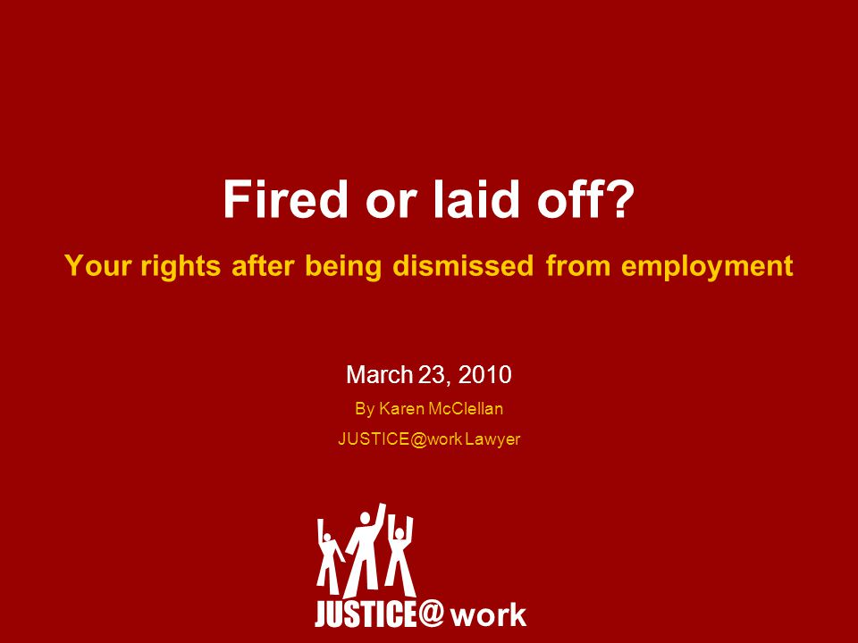Fired or laid off.