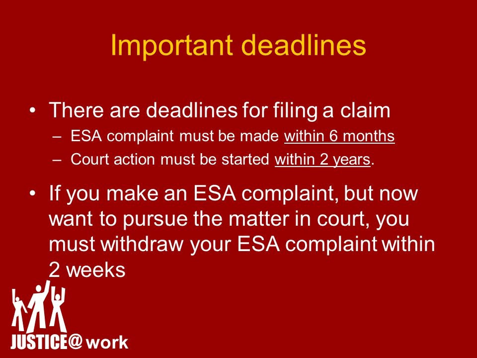 Important deadlines There are deadlines for filing a claim –ESA complaint must be made within 6 months –Court action must be started within 2 years.