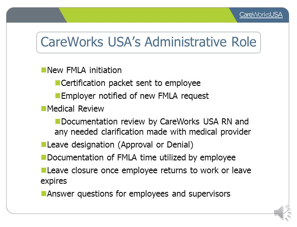 Supervisor's Responsibilities Know University's Leave Policies and Procedures Review CareWorks USA's emails and act on them when necessary Work with C