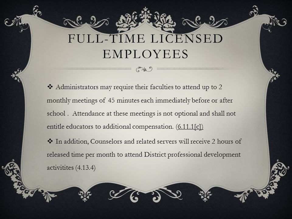 PART-TIME LICENSED EMPLOYEES  …part-time employees shall be subject to the same District policies, procedures, and assignments as any other licensed employees.