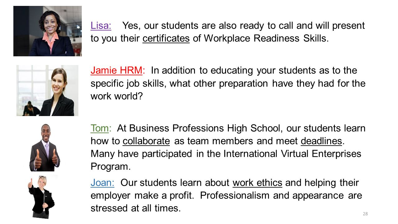 28 Lisa: Yes, our students are also ready to call and will present to you their certificates of Workplace Readiness Skills.