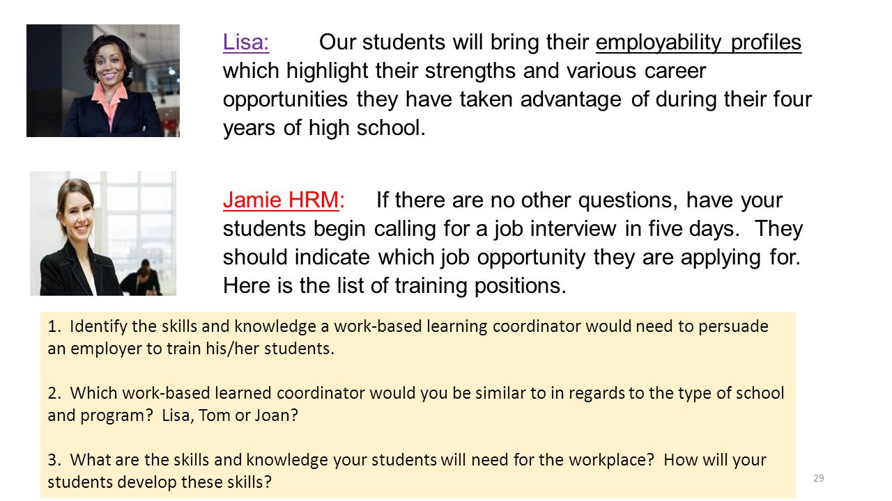 29 Lisa: Our students will bring their employability profiles which highlight their strengths and various career opportunities they have taken advantage of during their four years of high school.