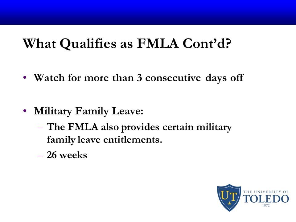 What Qualifies as FMLA Cont'd.