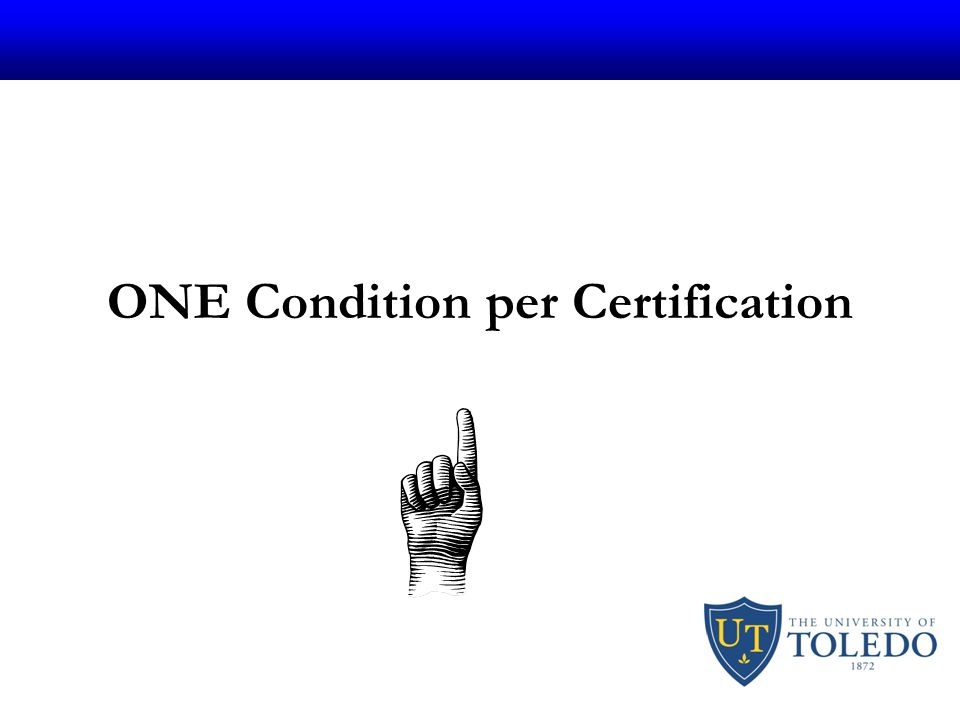 ONE Condition per Certification