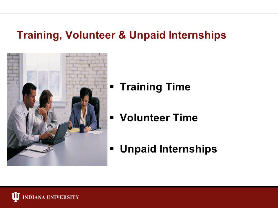Training, Volunteer & Unpaid Internships  Training Time  Volunteer Time  Unpaid Internships