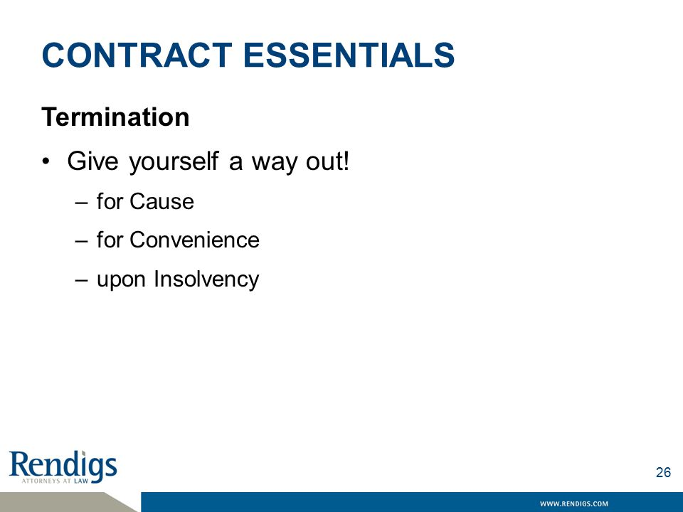 CONTRACT ESSENTIALS Termination Give yourself a way out.