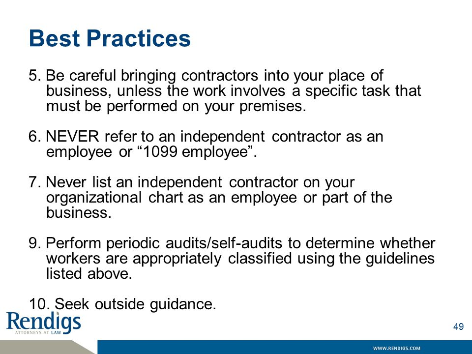 Best Practices 5. Be careful bringing contractors into your place of business, unless the work involves a specific task that must be performed on your