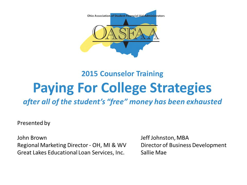 2015 Counselor Training Paying For College Strategies after all of the student's free money has been exhausted