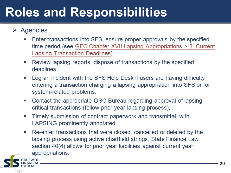 20 Roles and Responsibilities  Agencies  Enter transactions into SFS, ensure proper approvals by the specified time period (see GFO Chapter XVII Lap