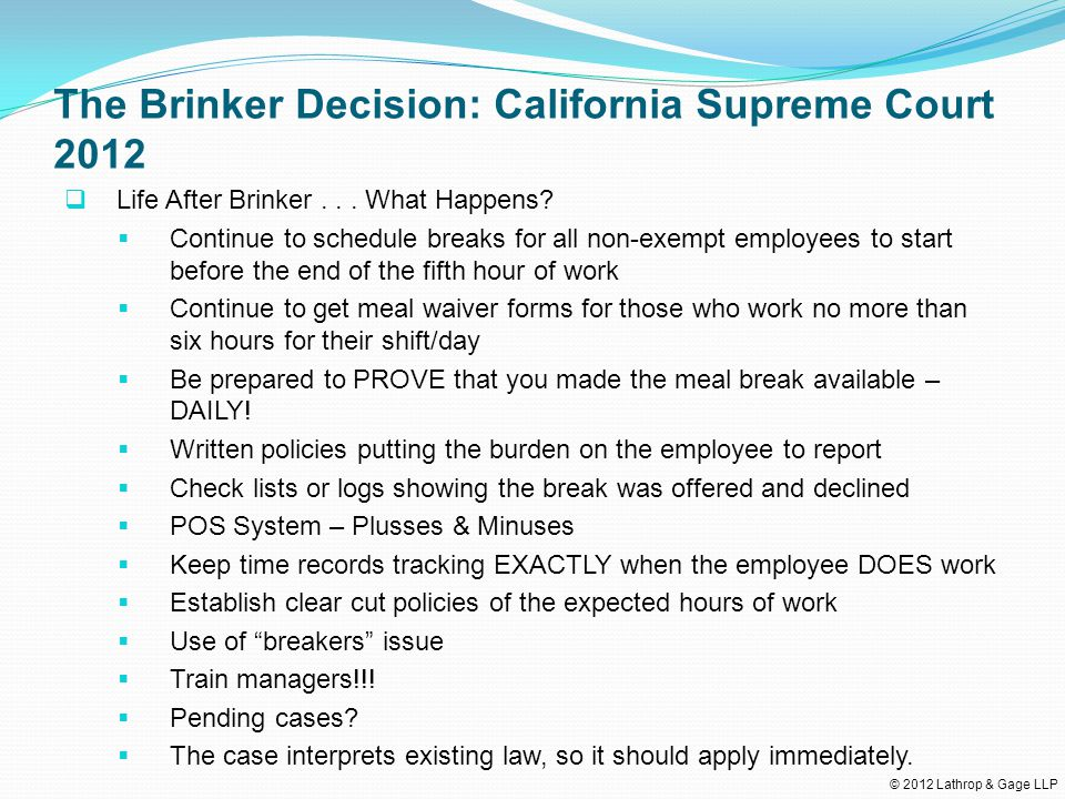 © 2012 Lathrop & Gage LLP The Brinker Decision: California Supreme Court 2012  Life After Brinker...