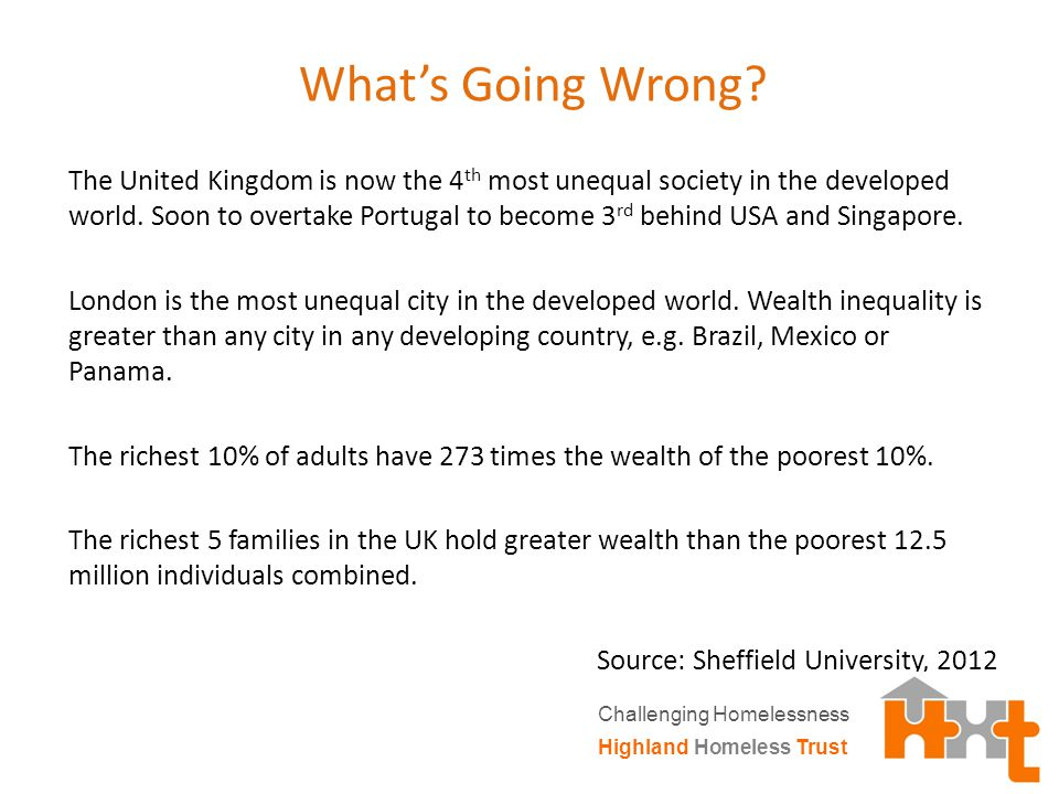 What's Going Wrong. The United Kingdom is now the 4 th most unequal society in the developed world.