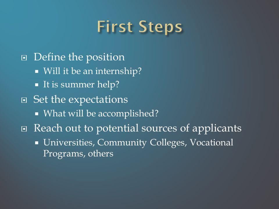  Define the position  Will it be an internship.  It is summer help.