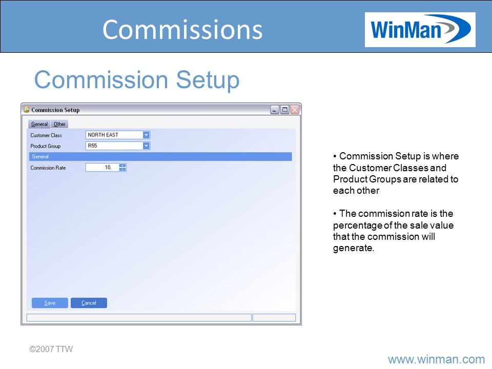 www.winman.com Commissions ©2007 TTW Commission Agents Commission Agents (sometimes called Reps) are used to report commissions to.