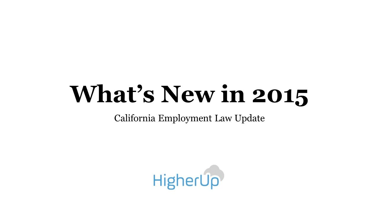 What's New in 2015 California Employment Law Update