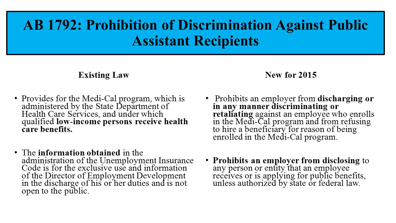 AB 1792: Prohibition of Discrimination Against Public Assistant Recipients Existing Law Provides for the Medi-Cal program, which is administered by th
