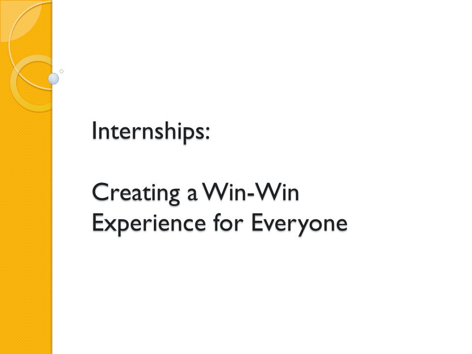 Internships: Creating a Win-Win Experience for Everyone