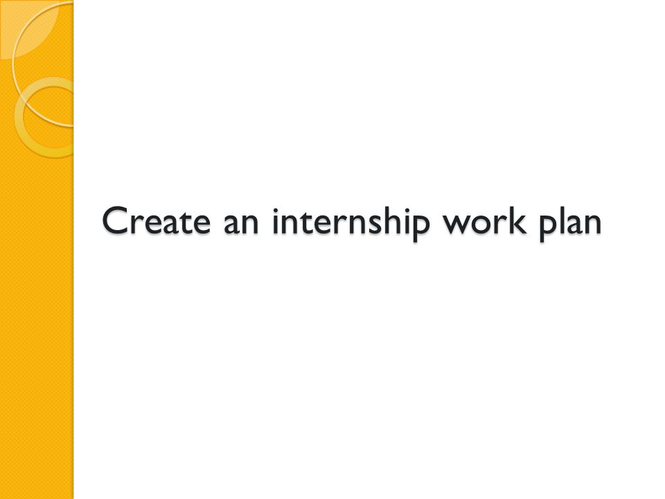 Create an internship work plan