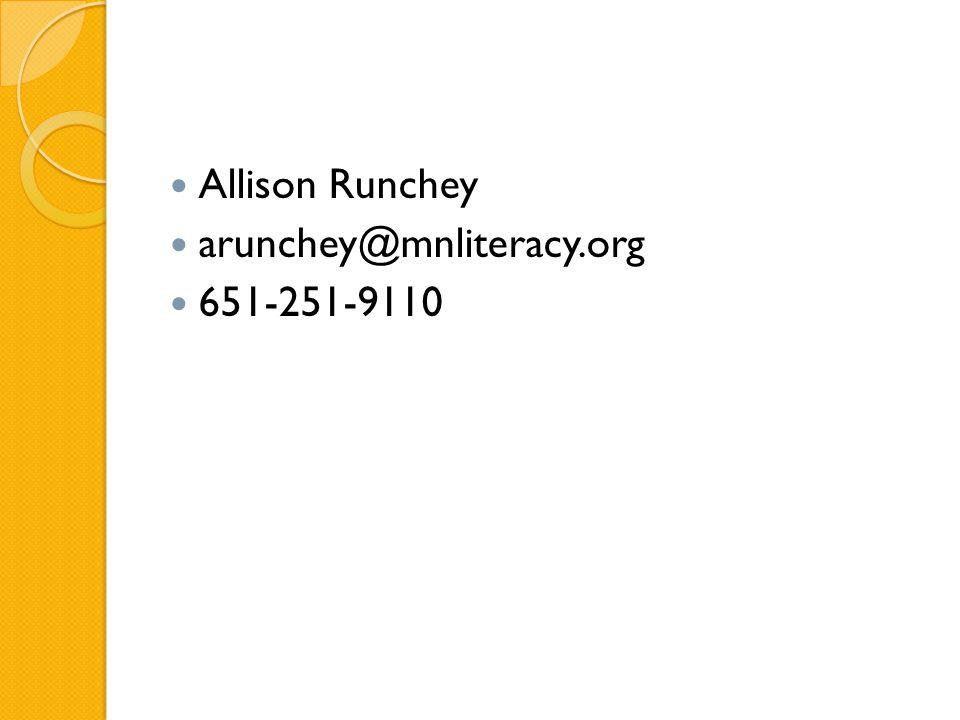 Allison Runchey arunchey@mnliteracy.org 651-251-9110