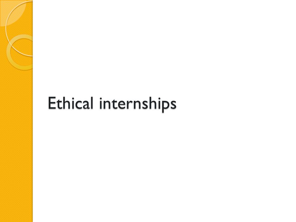 Ethical internships
