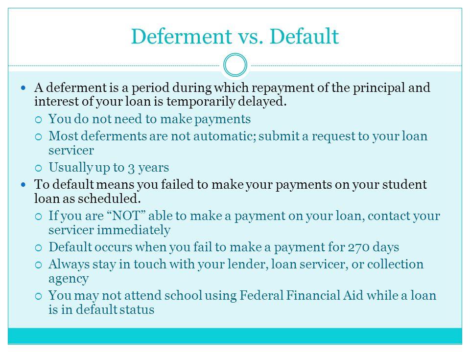 Deferment vs.