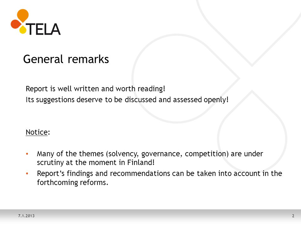 General remarks Report is well written and worth reading! Its suggestions deserve to be discussed and assessed openly! Notice: Many of the themes (sol